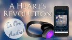 Giveaway! A Heart's Revolution...Is on AUDIO!