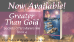 Greater Than Gold - Secrets of Wayfarers Inn – Book 4