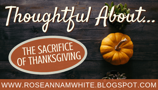 Thoughtful About . . . The Sacrifice of Thanksgiving