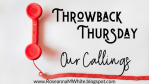 Throwback Thursday...Our Callings