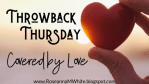 Throwback Thursday - Covered by Love
