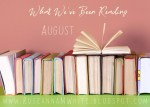 What We've Been Reading - August