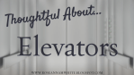 Thoughtful About . . . Elevators