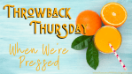 Throwback Thursday - When We're Pressed