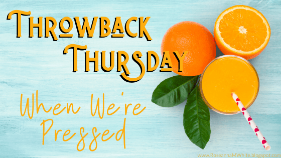 Throwback Thursday – When We're Pressed