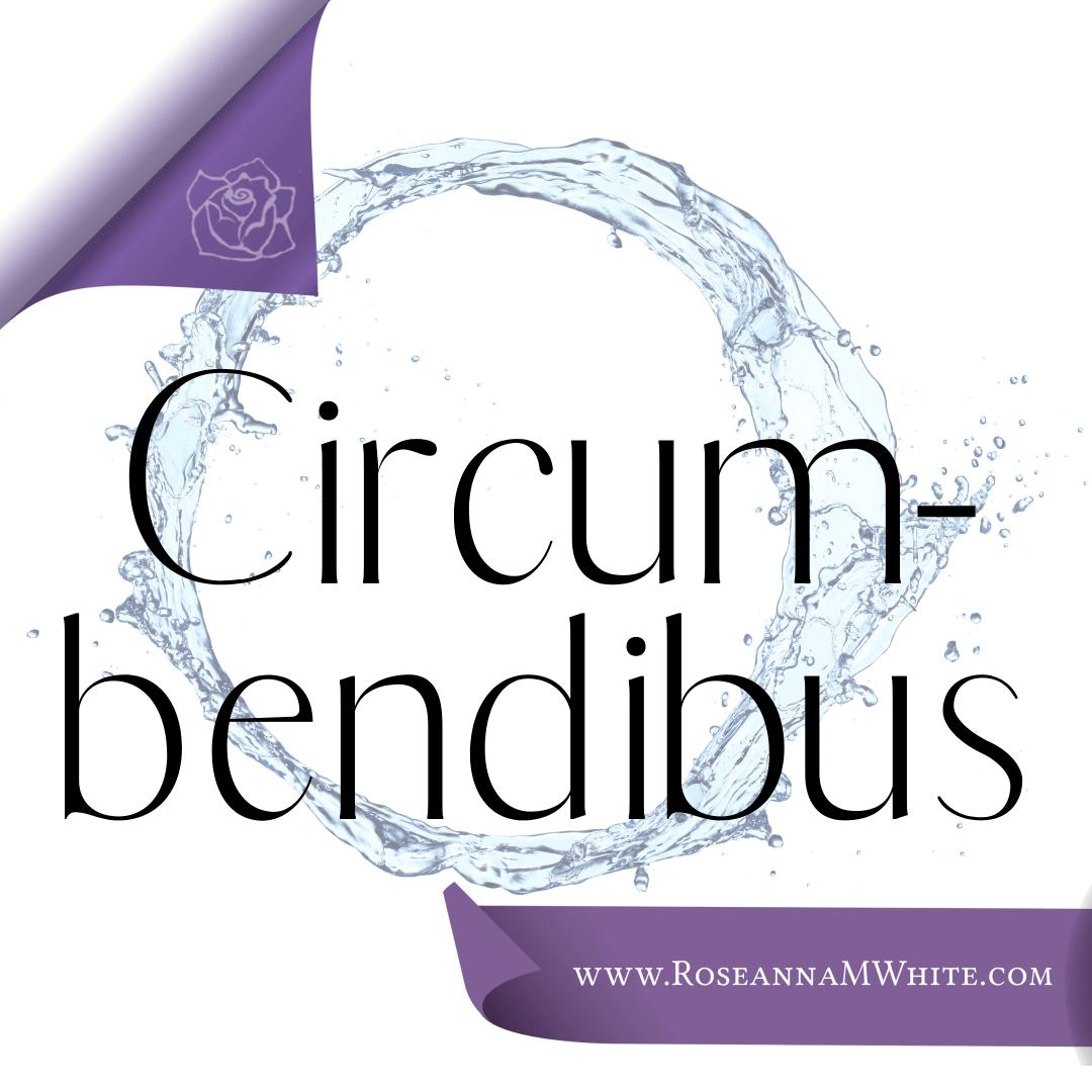 Word of the Week – Circumbendibus