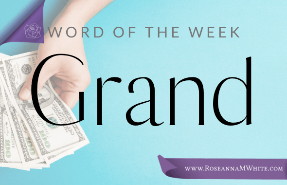 Word of the Week – Grand