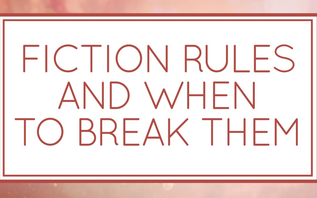 Fiction Rules… and When to Break Them (Workshop)