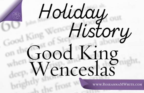 Holiday History ~ Good King Wenceslas