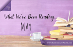 What We've Been Reading - May 2021