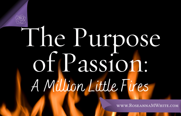 The Purpose of Passion: A Million Little Fires