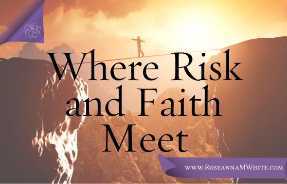 Where Risk and Faith Meet