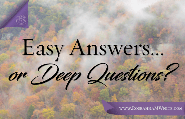 Easy Answers…or Deep Questions?