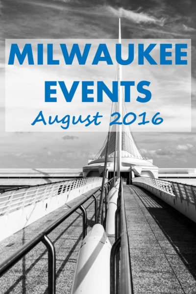 Milwaukee Events - August 2016 | There is so much to do in Milwaukee in the summer! Check out festivals, concerts, farmers markets, beer gardens, outdoor movies, and more. - https://www.roseclearfield.com