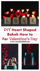 DIY Heart Shaped Bokeh How to for Valentine's Day | https://www.roseclearfield.com