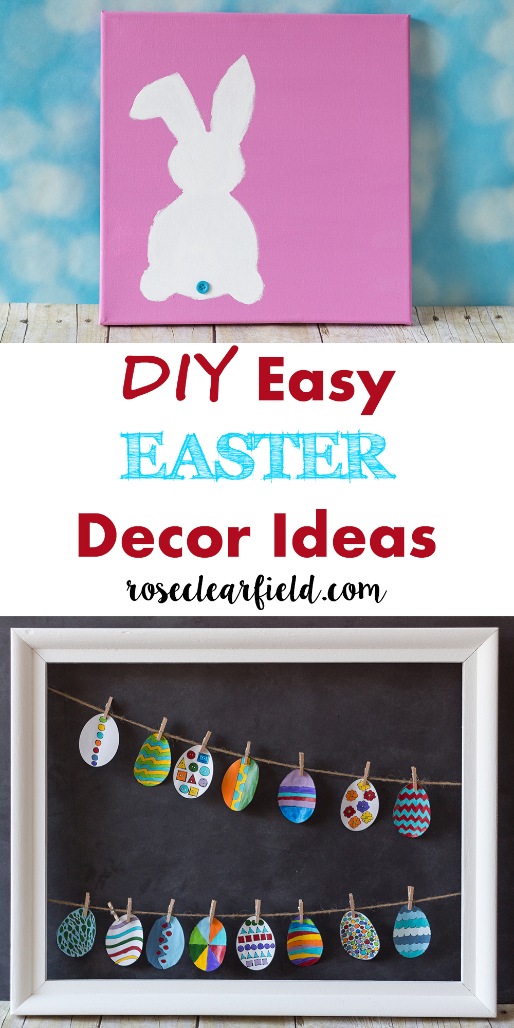 DIY Easy Easter Decor Ideas | http://www.roseclearfield.com