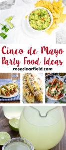 Cinco de Mayo Party Food Ideas | https://www.roseclearfield.com