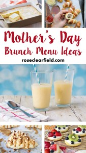 Mother's Day Brunch Menu Ideas | http://www.roseclearfield.com