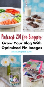 Pinterest 201 for Bloggers: Grow Your Blog With Optimized Pin Images | http://www.roseclearfield.com