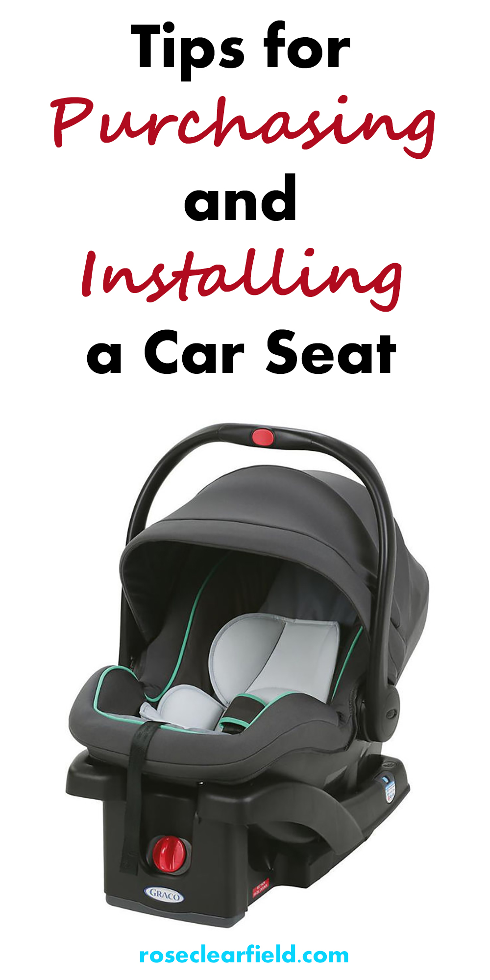 Tips for Purchasing and Installing a Car Seat | http://www.roseclearfield.com
