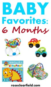 Baby Favorites: 6 Months | http://www.roseclearfield.com