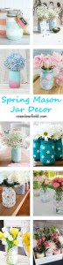 Spring Mason Jar Decor | http://www.roseclearfield.com
