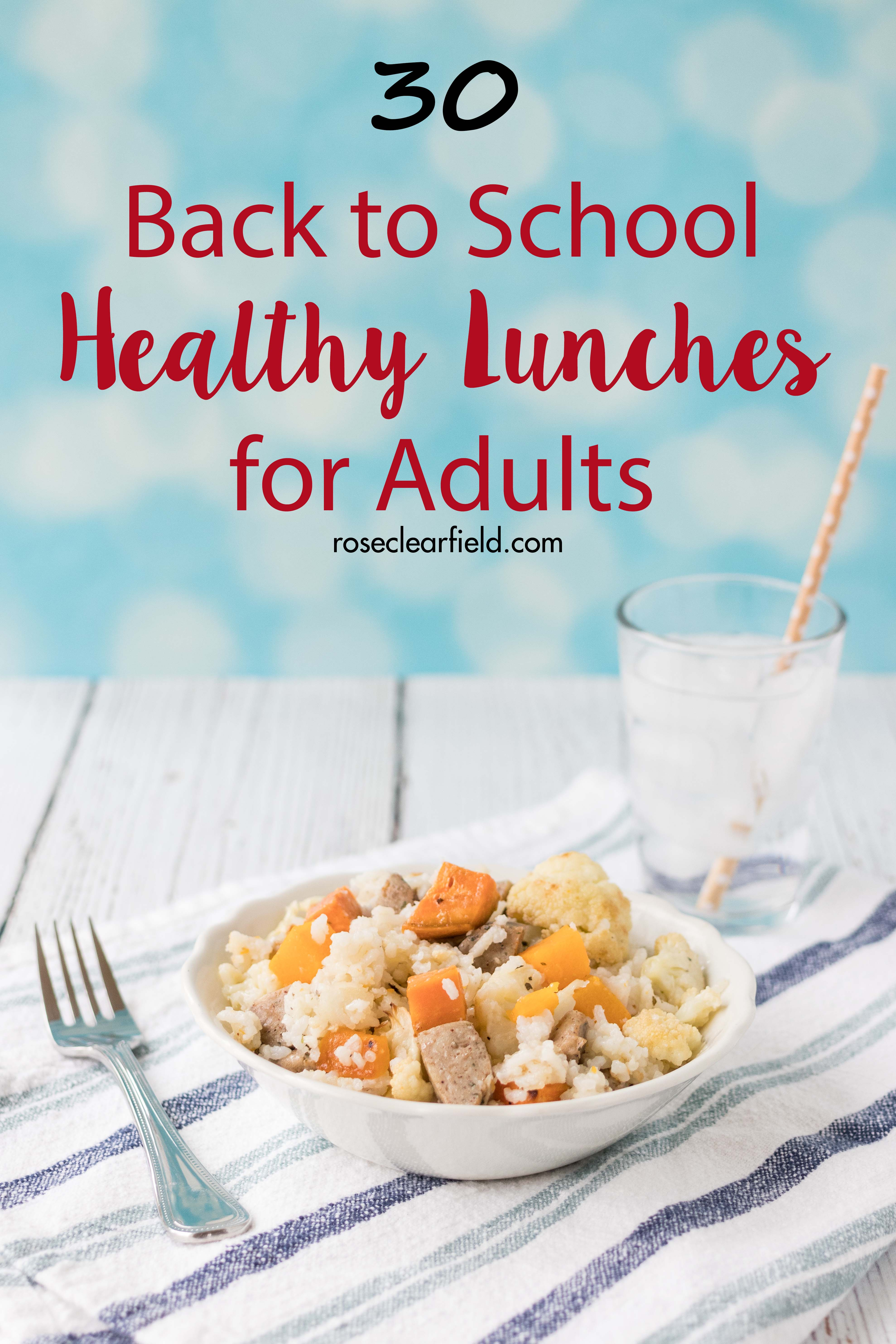 Back to School Healthy Lunches for Adults | http://www.roseclearfield.com