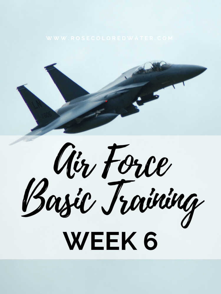 Air Force Basic Training | Week 6 | Rose Colored Water