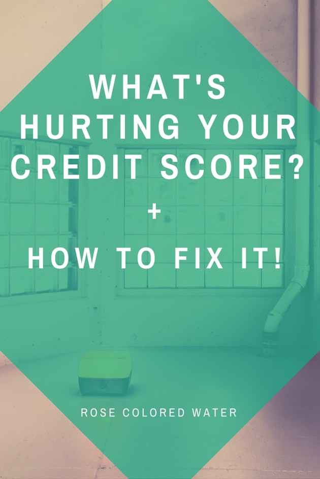 What's hurting my credit score and how do I fix it