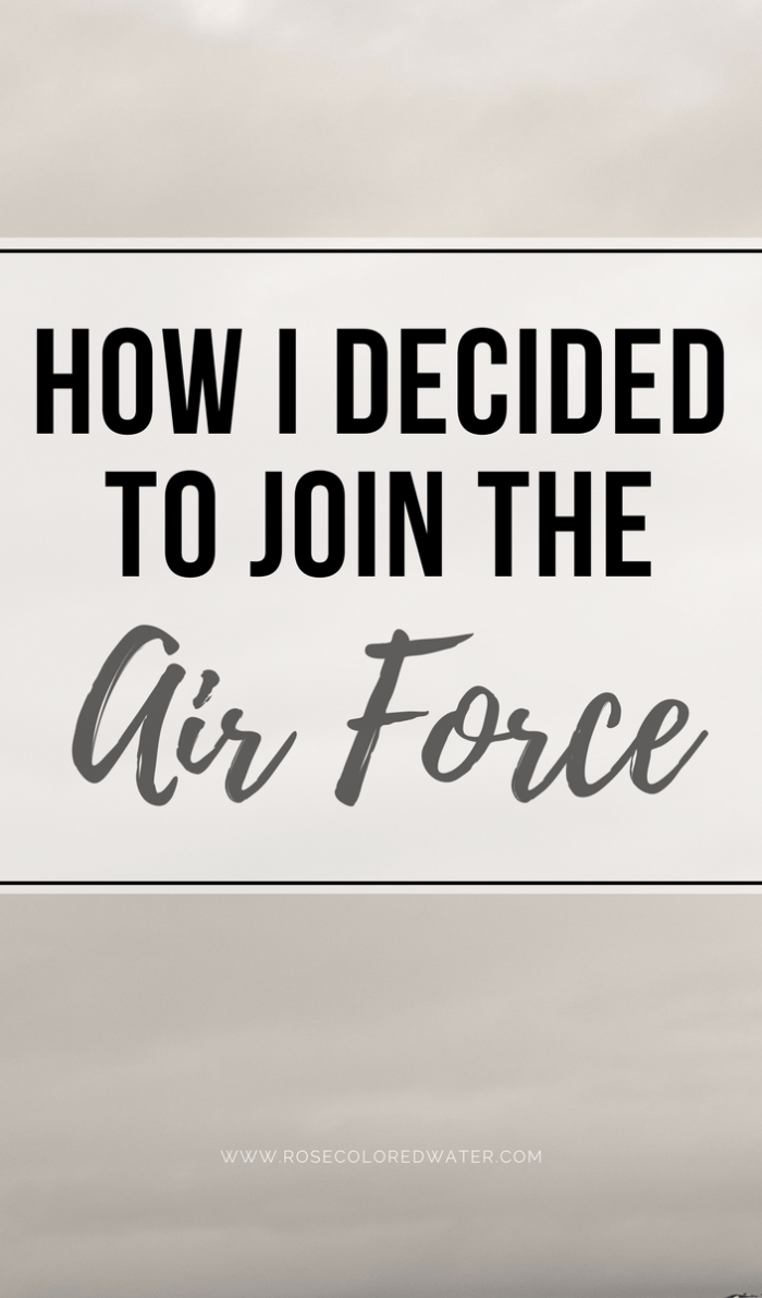 How I Decided to Join the Air Force | Rose Colored Water