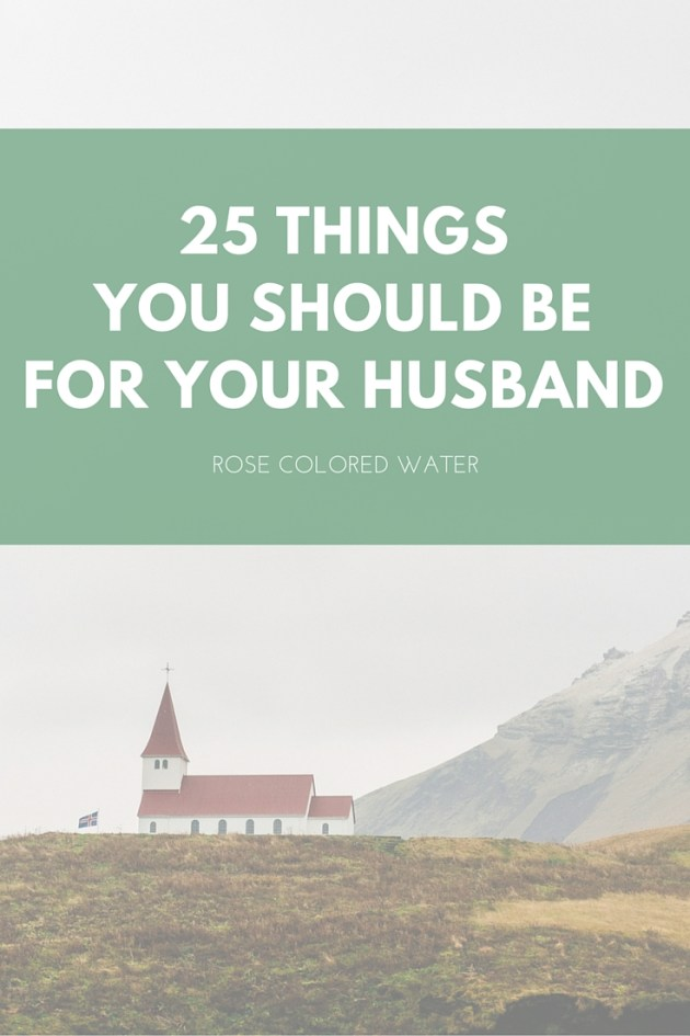 25 Things You Should Be For Your Husband