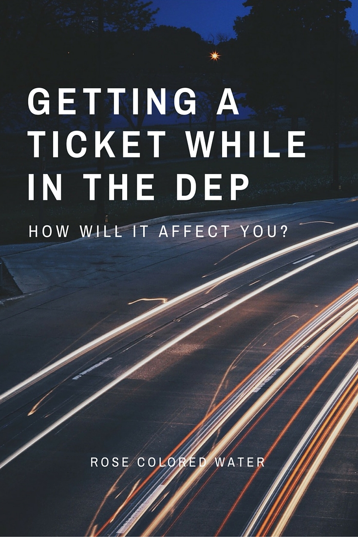 How Getting a Ticket Affects You in the DEP | Rose Colored Water