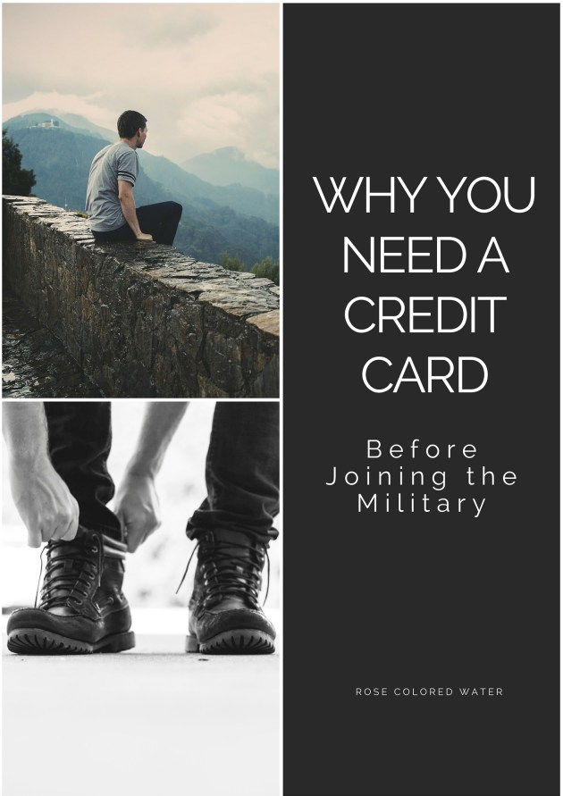 If you're enlisting in the United States military, get a credit card before you go to #BMT. Read why here! #military #airforce | Rose Colored Water