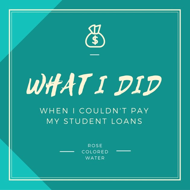 Here's what I did when I couldn't afford to pay my student loans. #finance #money #loans | Rose Colored Water