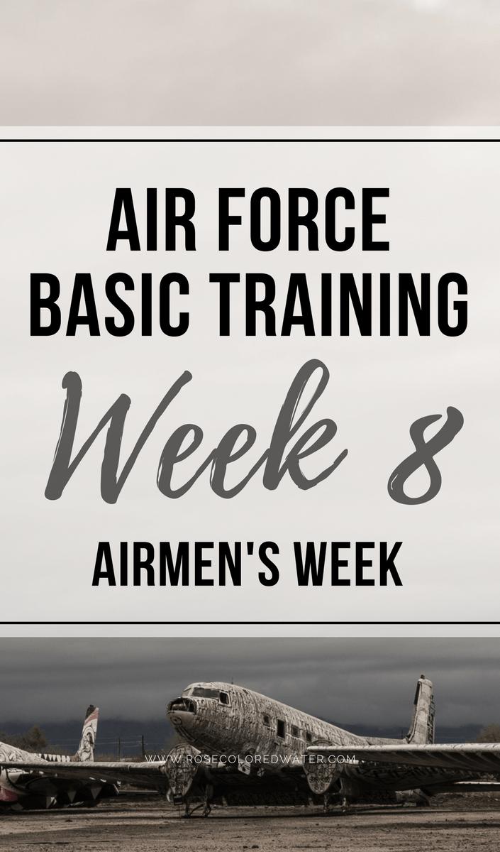 Air Force Basic Training: Week 8 (Airmen's Week) | Rose