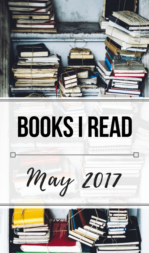Books I Read in May 2017 | Rose Colored Water #reading #books #readingchallenge
