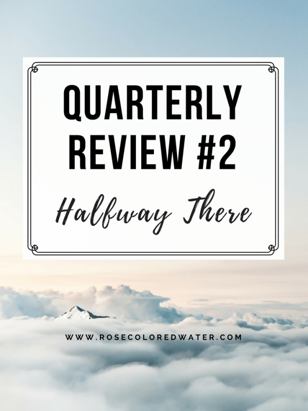 Quarterly Review #2 | Rose Colored Water