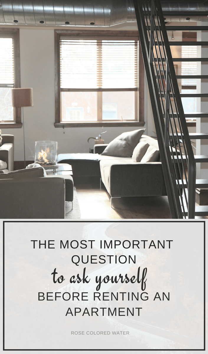 the most important question to ask yourself before renting an apartment rose colored water. Black Bedroom Furniture Sets. Home Design Ideas