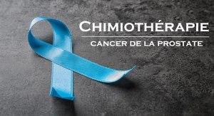Chimiothérapie et cancer de la prostate
