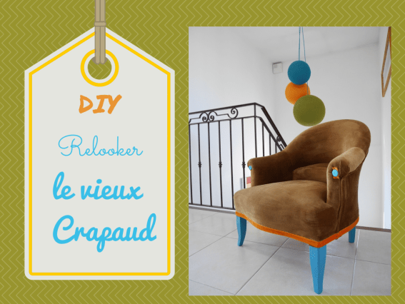 DYI relooker le vieux crapaud