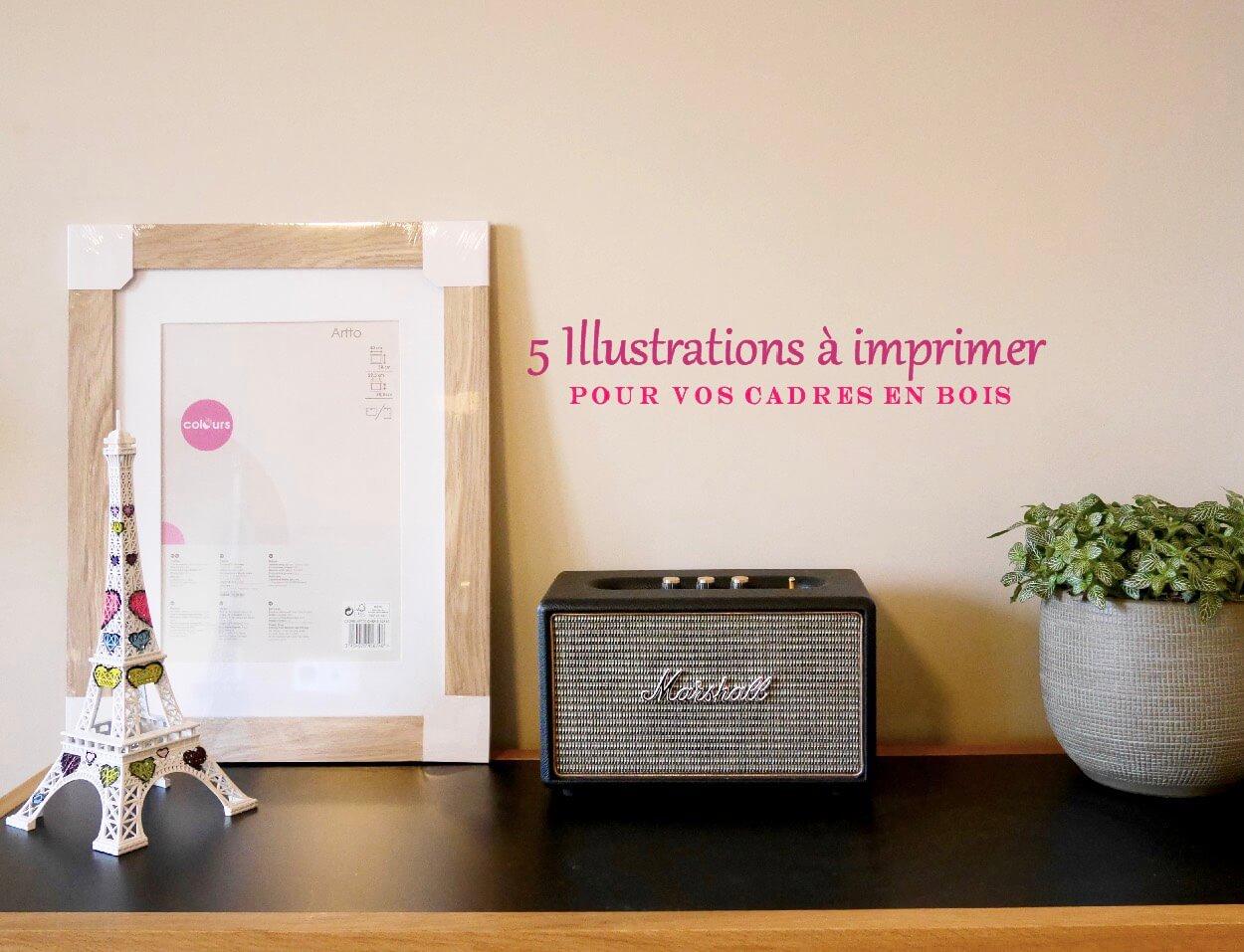 5 illustrations à imprimer pour cadre en bois