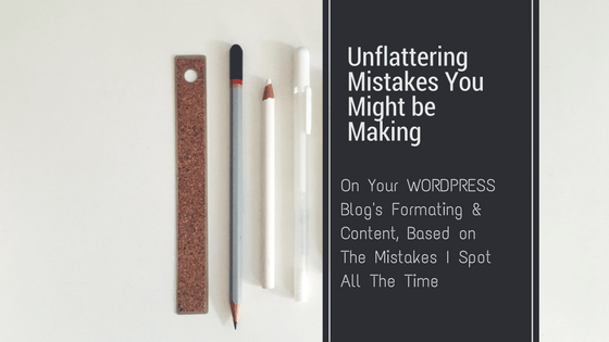 WordPress Blog Content Mistakes You Might Make