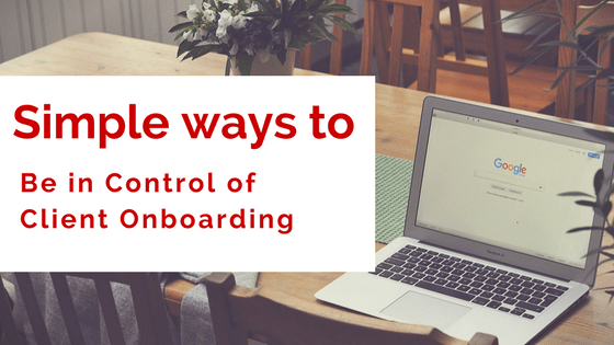 Client Onboarding best practices: How to Avoid Clients From Hell
