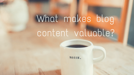 What is the definition of valuable content for your company blog?