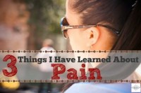 3 Things I've Learned About Pain {Motherhood and Miscarriage}