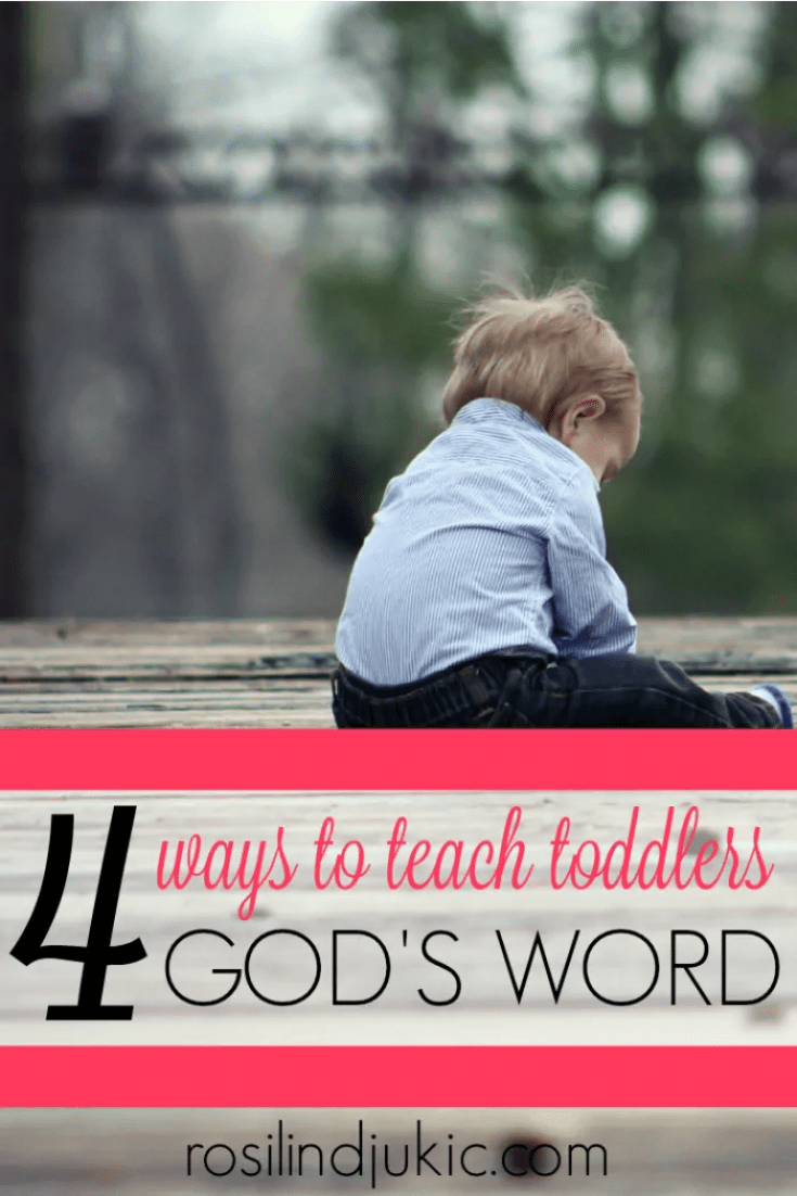 Here are 4 ways you can teach your toddler God's Word and lay a strong foundation for their spiritual lives!