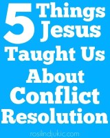 5 Things Jesus Taught Us  About Conflict Resolution