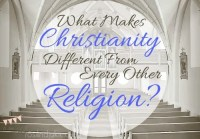 What Makes Christianity Different From All Other Religions?