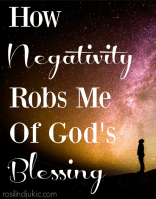 How Negativity Robs Me of God's Blessing