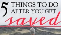 5 Things to Do After You Get Saved